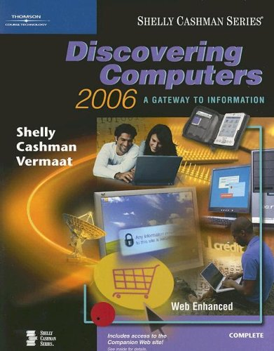 9780619255466: Discover Computers 2006: A Gateway to Information Complete (Shelly Cashman Series)