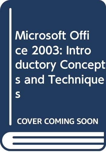 9780619255749: Microsoft Office 2003: Introductory Concepts and Techniques