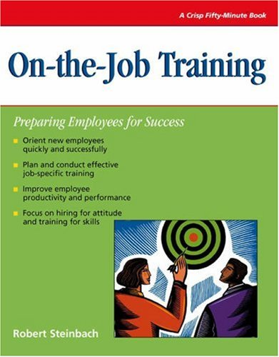 9780619259051: On-the-job Training: Preparing Employees For Success (Crisp Fifty-Minute Series)