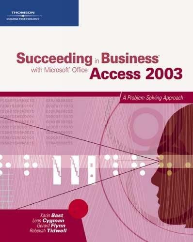 9780619267599: Succeeding in Business with Microsoft Office Access 2003: A Problem-Solving Approach
