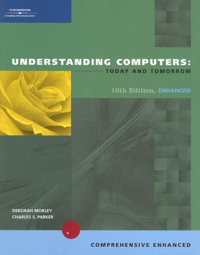 9780619267667: Understanding Computers: Today and Tomorrow, tenth Edition, Enhanced