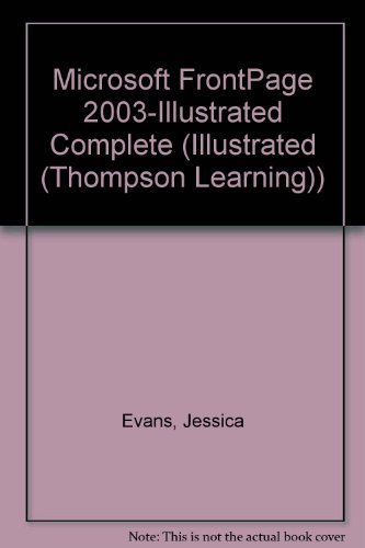 9780619273545: Microsoft FrontPage 2003-Illustrated Complete (Illustrated (Thompson Learning))