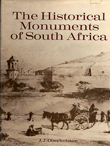 THE HISTORICAL MONUMENTS OF SOUTH AFRICA.: Oberholster, J J.
