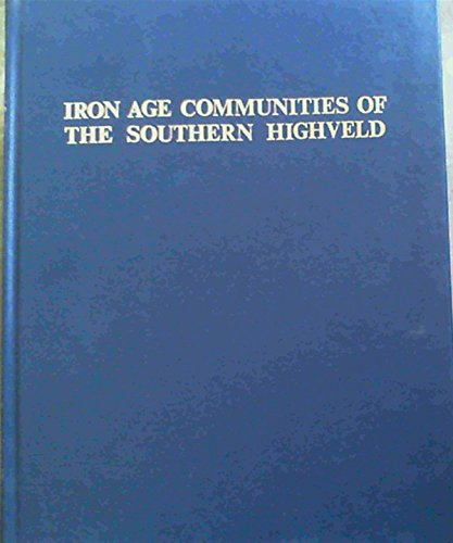 9780620012072: Iron Age Communities of the Southern Highveld (Occasional publications of the Natal Museum ; no. 2)