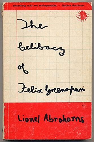 9780620022835: The celibacy of Felix Greenspan: A novel in 18 stories