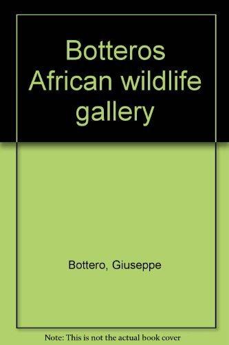 Bottero's African wildlife gallery: Bottero, Giuseppe