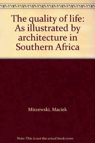 9780620028950: The quality of life: As illustrated by architecture in Southern Africa