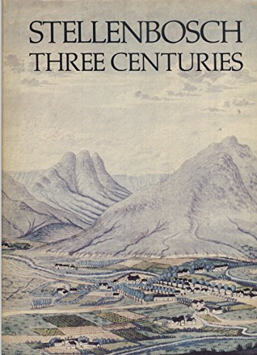 Stellenbosch. Three Centuries.: Baumbach, L. et al (Smuts, Francois, editor)