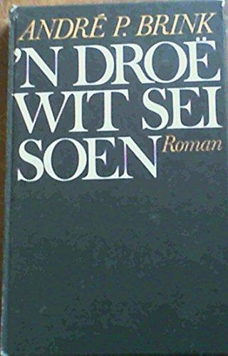 9780620040242: 'n Droë wit seisoen: Roman (Afrikaans Edition)