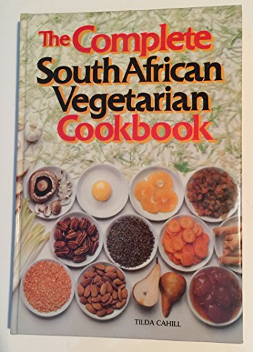 9780620052207: The complete South African vegetarian cookbook