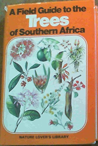 9780620054683: A Field Guide to the Trees of Southern Africa (Revised Second Edition)