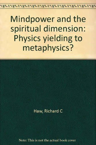 9780620054850: Mindpower and the Spiritual Dimension: Physics yielding to metaphysics?