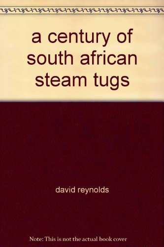 9780620055628: A Century of South African Steam Tugs