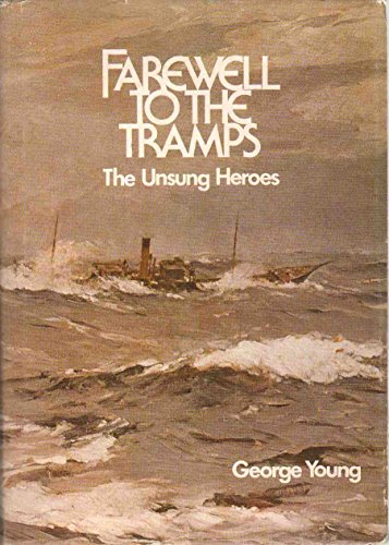 Farewell to the Tramps : the Unsung Heroes: Young, George