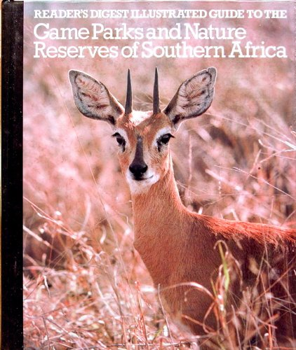 Illustrated Guide to the Game Parks and Nature Reserves of Southern Africa (0620060778) by READER\'S DIGEST