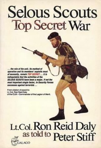 Selous Scouts - Top Secret War: Ron Reid Daly; Peter Stiff