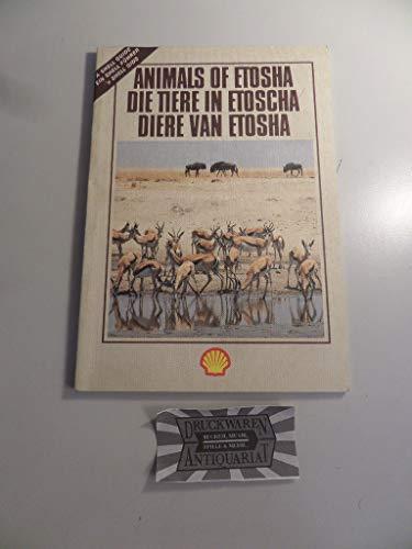 9780620074902: Animals of Etosha/Die Tiere in Etoscha/Diere Van Etosha [A Shell Guide] (Afrikaans and English Edition)