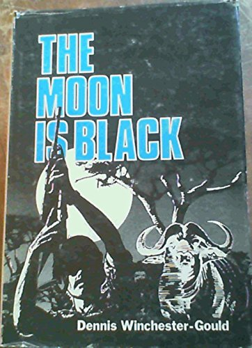 THE MOON IS BLACK.: Winchester-Gould, Dennis.