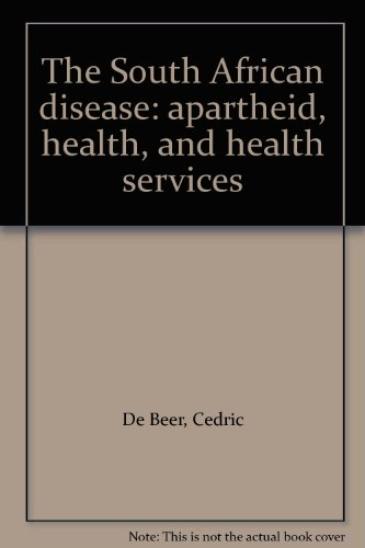 9780620075251: The South African disease: apartheid, health, and health services