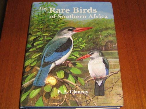 The rare birds of Southern Africa: P. A Clancey