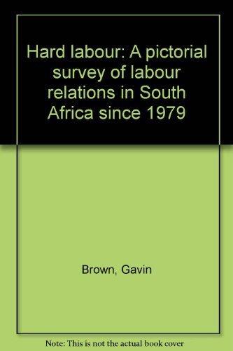 Hard Labour A Pictorial Survey of Labour: Brown, Gavin