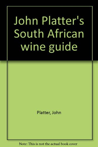 9780620089944: John Platter's South African wine guide