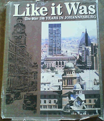9780620093897: Like it was: The Star 100 years in Johannesburg