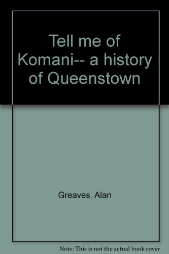 9780620108874: Tell me of Komani-- a history of Queenstown