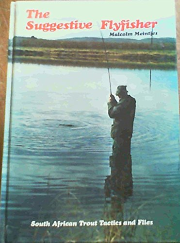 The Suggestive Flyfisher: Meintjes, Malcom