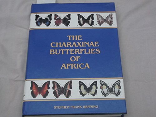 9780620128117: The Charaxinae butterflies of Africa