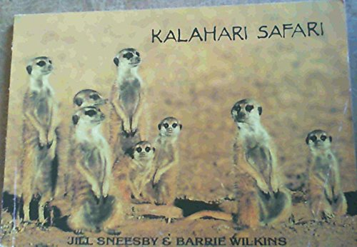 Kalahari safari: Sneesby, Jill; Wilkins, Barrie