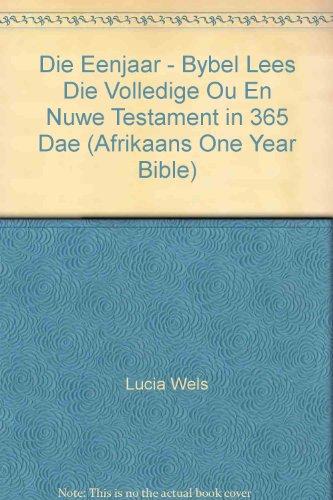 9780620138123: Die Eenjaar - Bybel Lees Die Volledige Ou En Nuwe Testament in 365 Dae (Afrikaans One Year Bible)