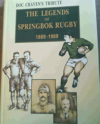 Doc Craven's Tribute The Legends of Springbok Rugby 1889 - 1989: Clayton, K & Craven, Danie