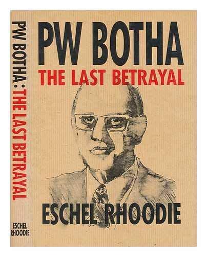 9780620141932: PW Botha: The last betrayal