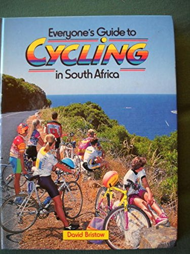 9780620148634: Everyone's Guide to Cycling in South Africa