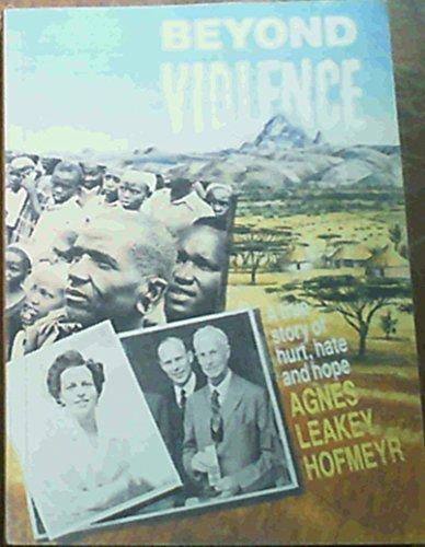 Beyond Violence: Hofmeyr, Agnes Leakey