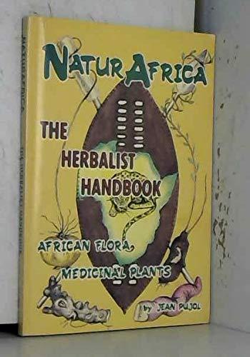 9780620151481: NaturAfrica: The herbalist handbook : African flora, medicinal plants