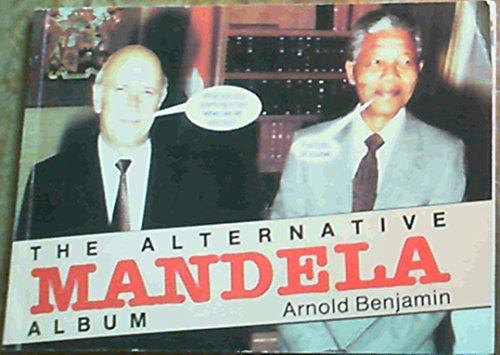 The alternative Mandela album: A lighter look at some weighty events: Benjamin, Arnold
