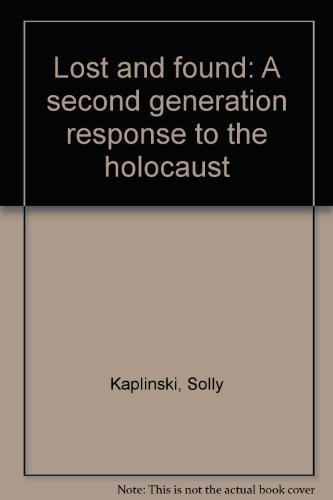 Lost and found: A second generation response to the holocaust: Solly Kaplinski