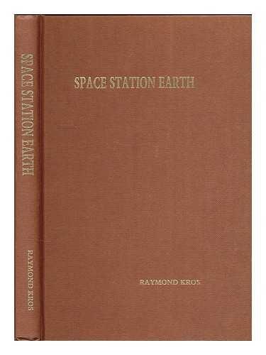 SPACE STATION EARTH: Kros, Raymond