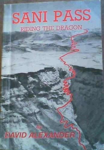 Sani Pass: riding the dragon, for those: Alexander, David