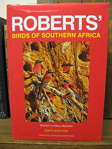 Roberts' Birds of Southern Africa. Sixth Edition