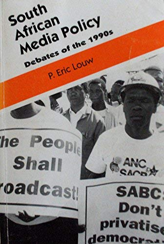 South African Media Policy Debates (Studies on the South African media): Eric Louw