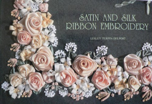 9780620177566: Satin and Silk Ribbon Embroidery
