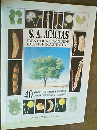 S.A. acacias: Identification guide : 40 species, sub-species & varieties = S.A. acacias : ...