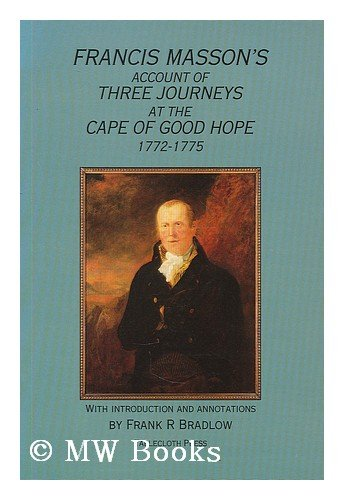 9780620185714: Francis Masson's account of three journeys at the Cape of Good Hope 1772-1775