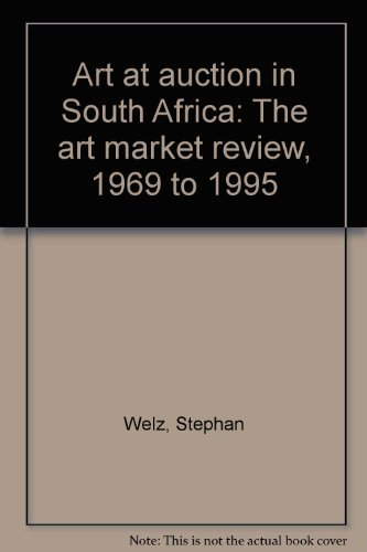 Art at Auction in South Africa: The Art Market Review, 1969 to 1995: Welz, Stephan