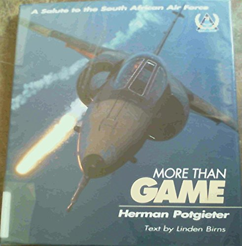 9780620192132: More than game: A salute to the South Africa Air Force