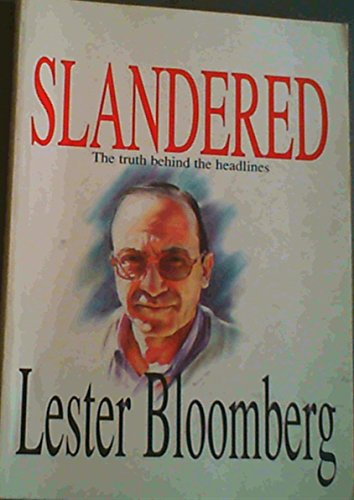 Slandered: The Truth behind the Headlines: Bloomberg, Lester