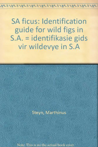 9780620199056: SA ficus: Identification guide for wild figs in S.A. = identifikasie gids vir wildevye in S.A